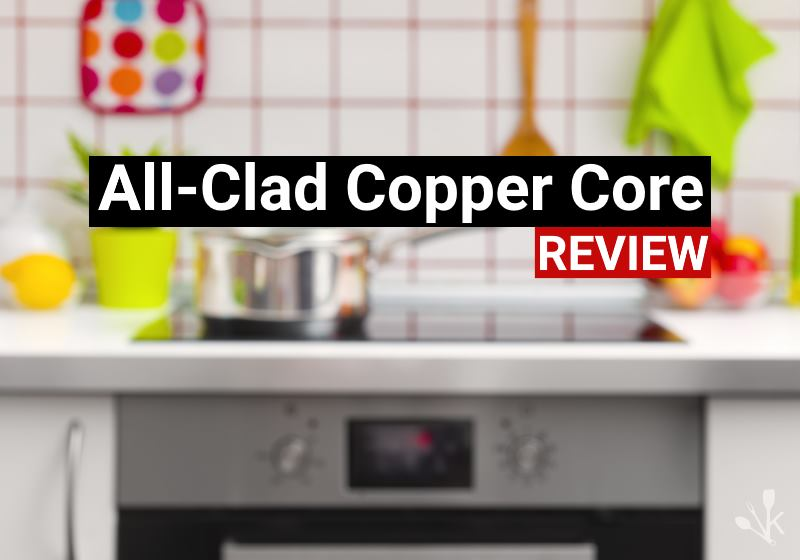 All Clad Copper Core Review