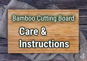 Bamboo Cutting Board Care & Instructions