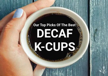 The Best Decaf K-Cups To Buy In 2021