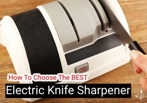 The Best Electric Knife Sharpener To Buy In 2021