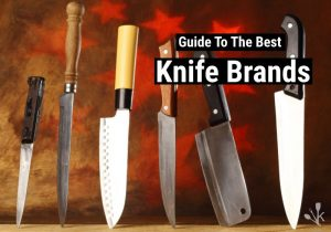 Best Knife Brands In The World – 2021 Buyer's Guide