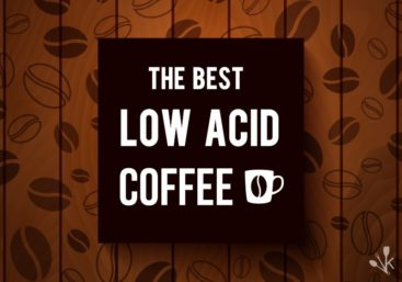 Best Low Acid Coffee Brands Reviewed In 2021