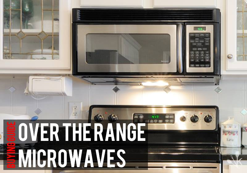 Best Over The Range Microwaves To Buy In 2019 Kitchensanity