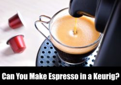 Can You Make Espresso In A Keurig?