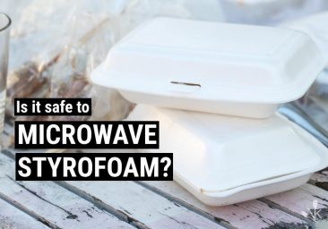 Can You Microwave Styrofoam? (Updated 2019)