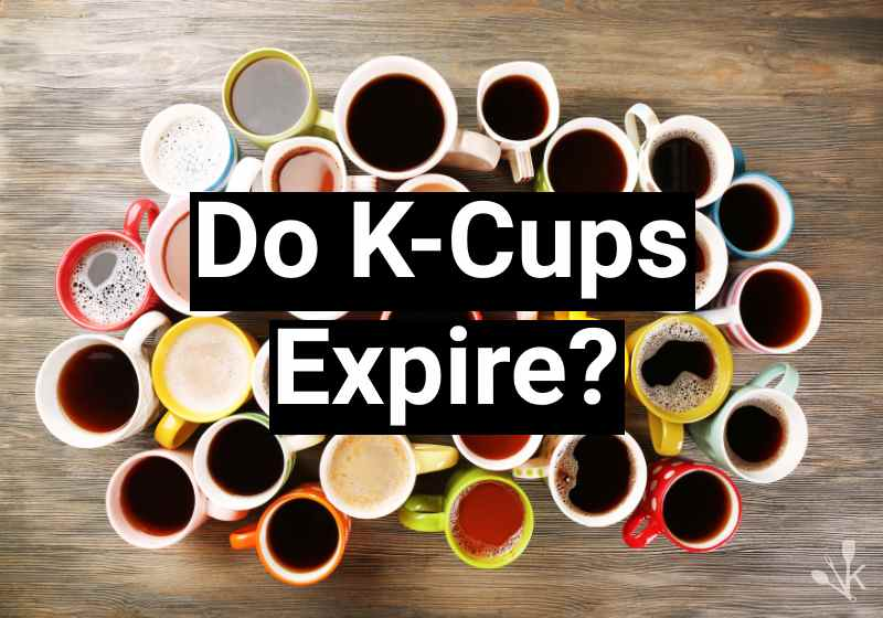 Do K Cups Expire?