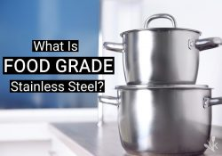 What Is Food Grade Stainless Steel? Is It Safe?