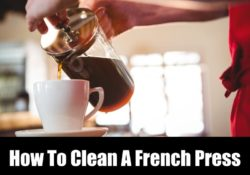 How To Clean A French Press (The Best Way)