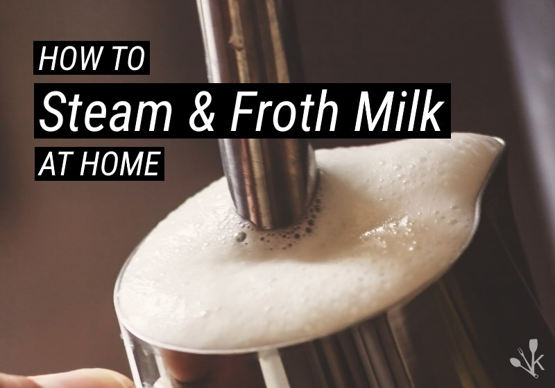 how to steam milk at home
