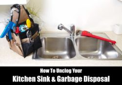 How To Unclog A Kitchen Sink & Garbage Disposal