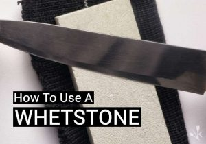 How To Use A Whetstone (Sharpening Stones)