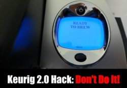 The Keurig 2.0 Hack – Don't Do It!