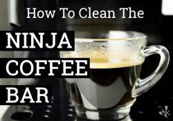 How To Clean The Ninja Coffee Maker – Cleaning Instructions