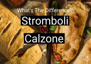 What's The Difference? Stromboli vs Calzone