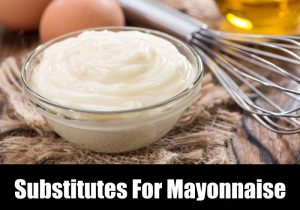 Best Substitute For Mayonnaise
