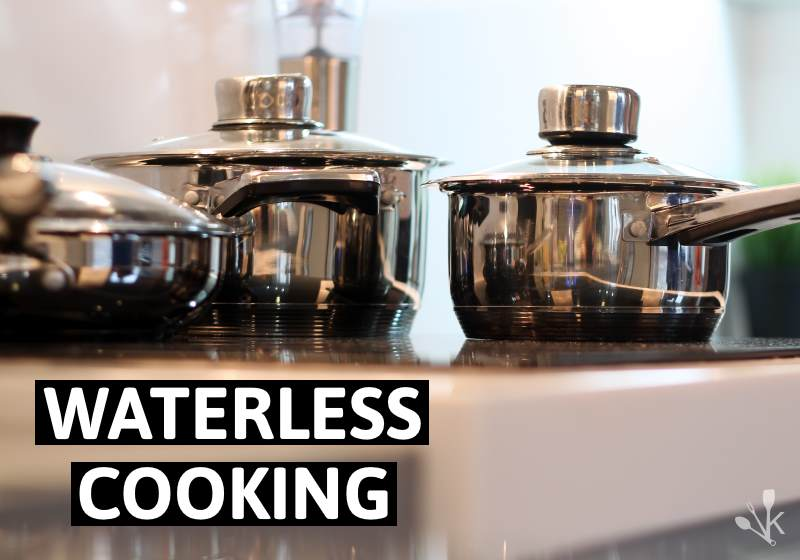 Waterless Cooking Cookware