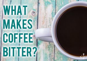 What Makes Coffee Bitter?