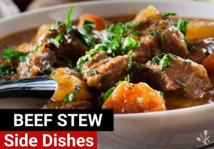 What To Serve With Beef Stew
